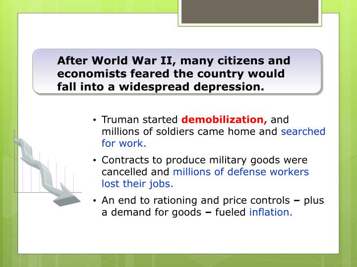 After World War II, many citizens and economists feared the country would fall into a widespread depression.