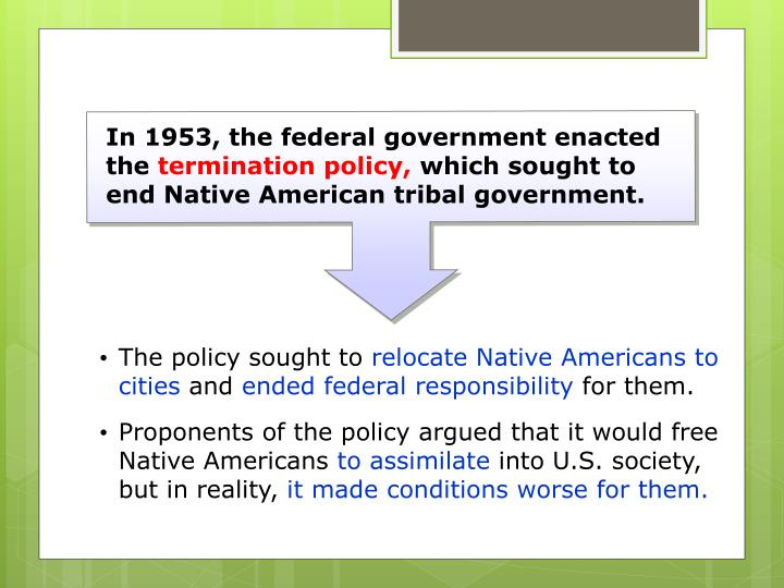 In 1953, the federal government enacted the