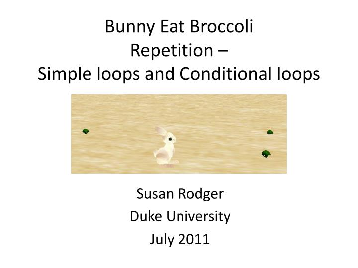 bunny eat broccoli repetition simple loops and conditional loops n.