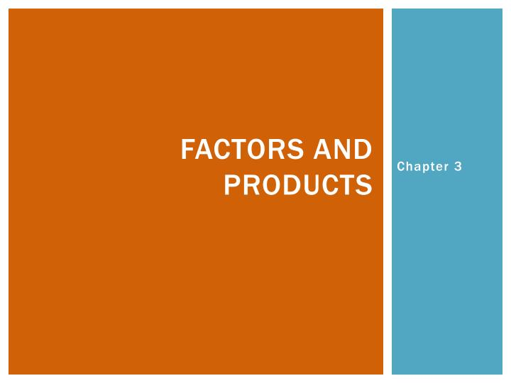 factors and products n.
