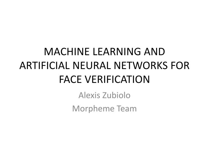 machine learning and artificial neural networks for face verification n.