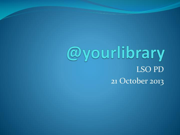 @ yourlibrary n.