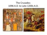the crusades 1096 a d to late 1200s a d