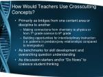 how would teachers use crosscutting concepts