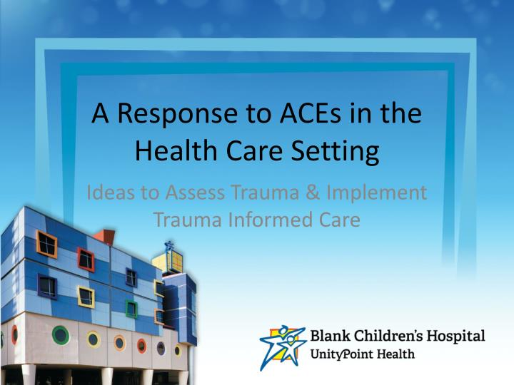 a response to aces in the health care setting n.