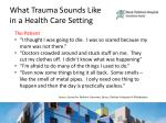 what trauma sounds like in a health care setting