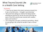 what trauma sounds like in a health care setting1