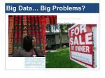 big data big problems1