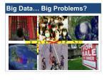 big data big problems2