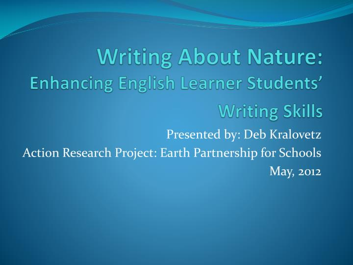 writing about nature enhancing english learner students writing skills n.