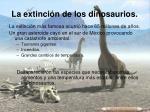 la extinci n de los dinosaurios