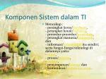 komponen sistem dalam ti