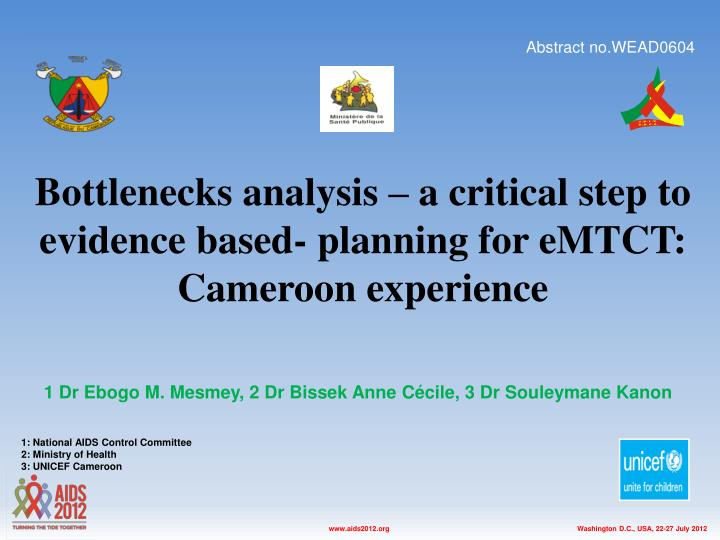 bottlenecks analysis a critical step to evidence based planning for emtct cameroon experience n.