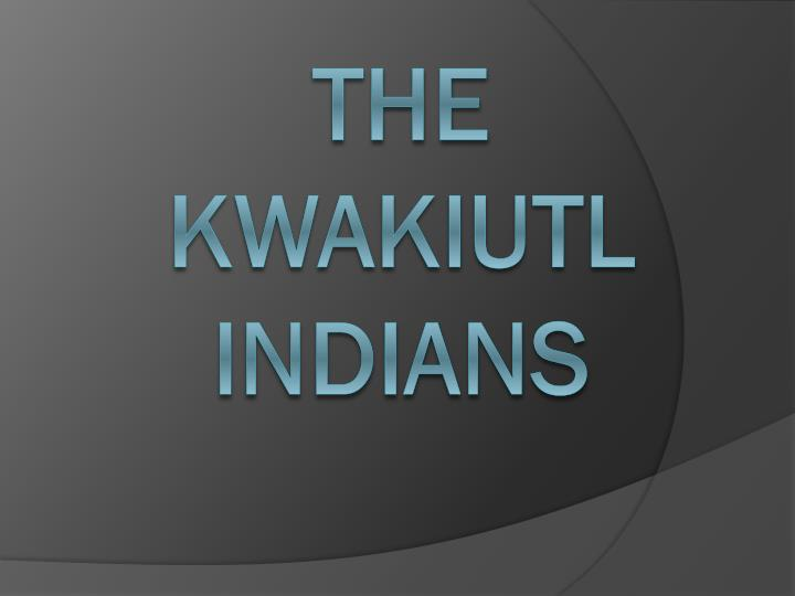 the kwakiutl indians n.