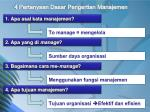 4 pertanyaan dasar pengertian manajemen