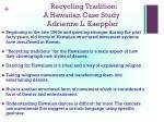 recycling tradition a hawaiian case study adrienne l kaeppler
