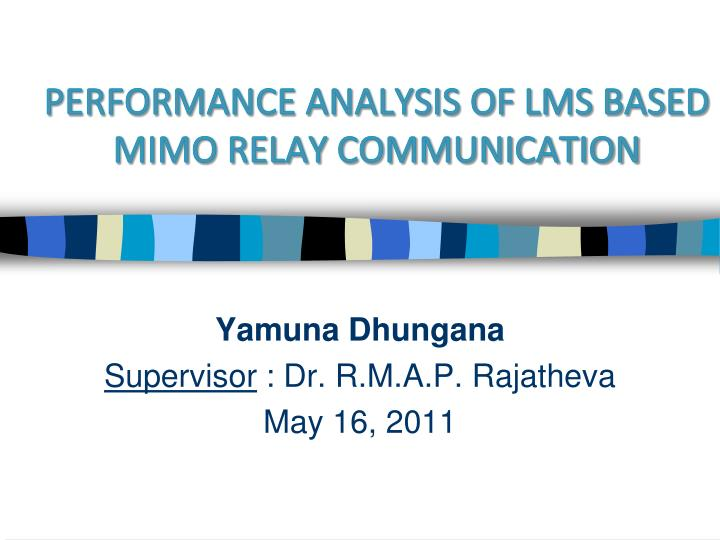 performance analysis of lms based mimo relay communication n.
