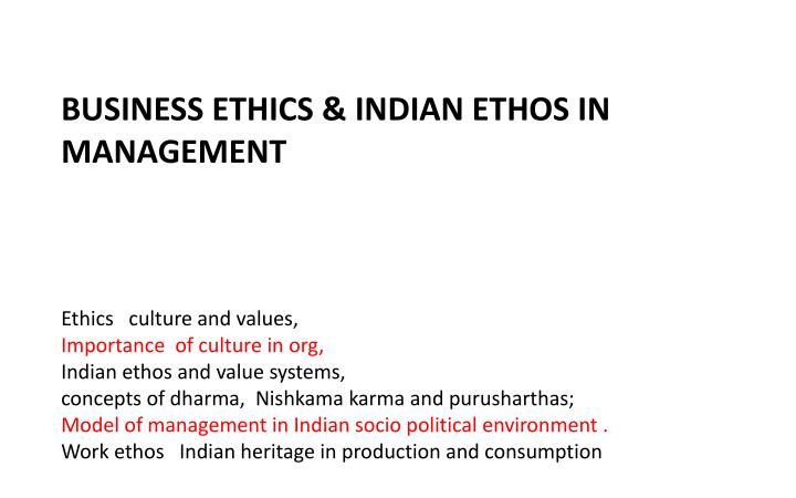 PPT - BUSINESS ETHICS & INDIAN ETHOS IN MANAGEMENT Ethics culture