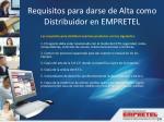 requisitos para darse de alta como distribuidor en empretel