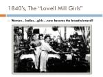 1840 s the lowell mill girls