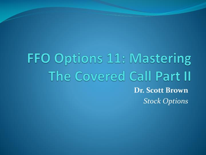FFO Options 11: Mastering The Covered Call Part II