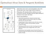 optimalisasi aliran data pengemb bankdata