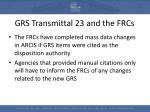 grs transmittal 23 and the frcs