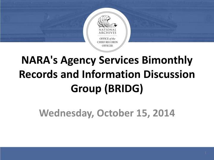 nara s agency services bimonthly records and information discussion group bridg n.