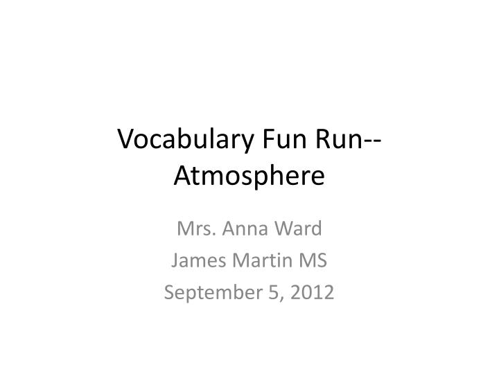vocabulary fun run atmosphere n.