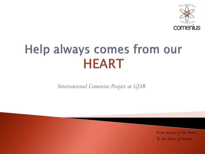help always comes from our heart n.