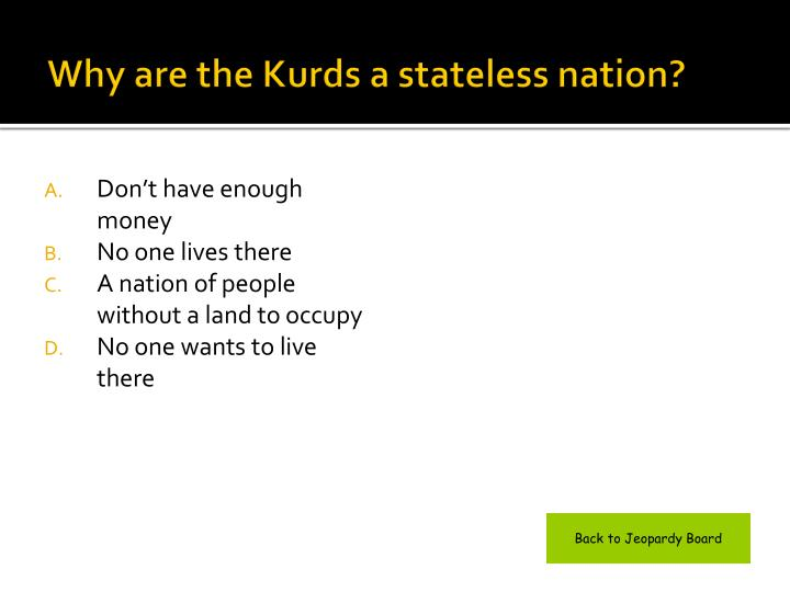 Why are the Kurds a stateless nation?