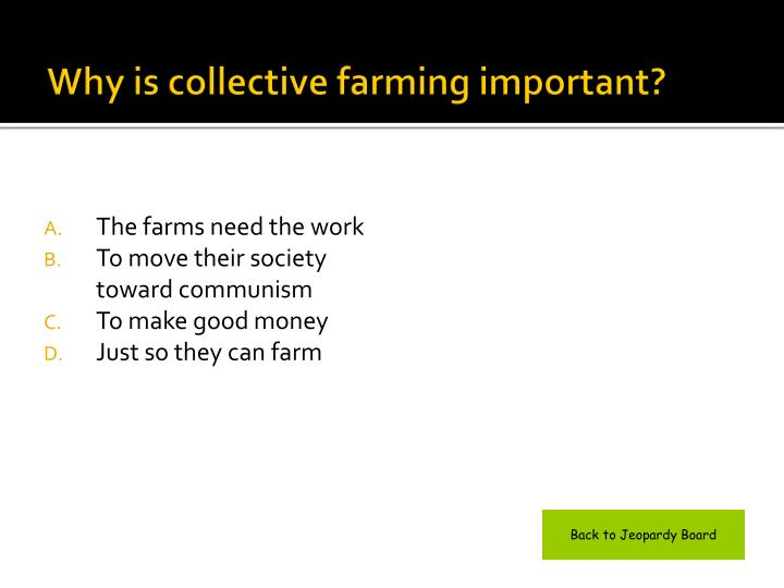 Why is collective farming important?