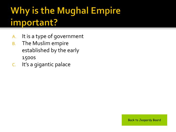 Why is the Mughal Empire important?