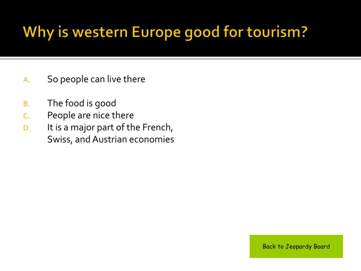 Why is western Europe good for tourism?