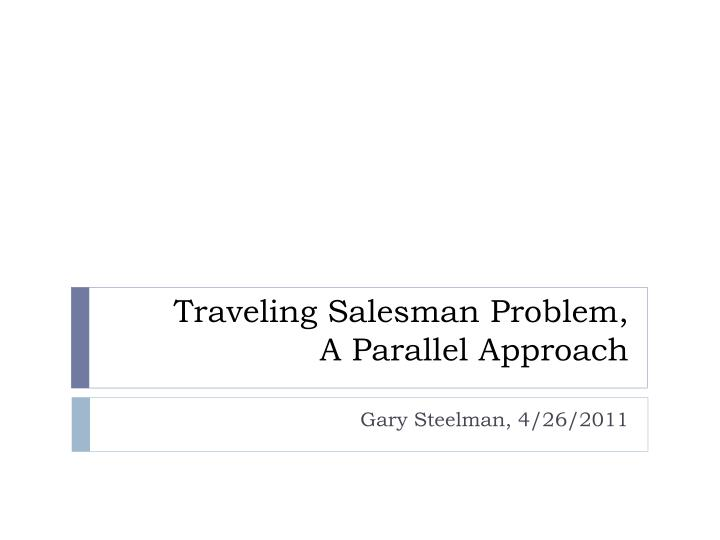 traveling salesman problem a parallel approach n.