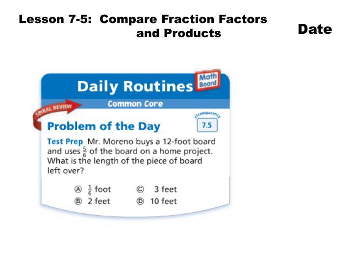 Lesson 7-5:  Compare Fraction Factors