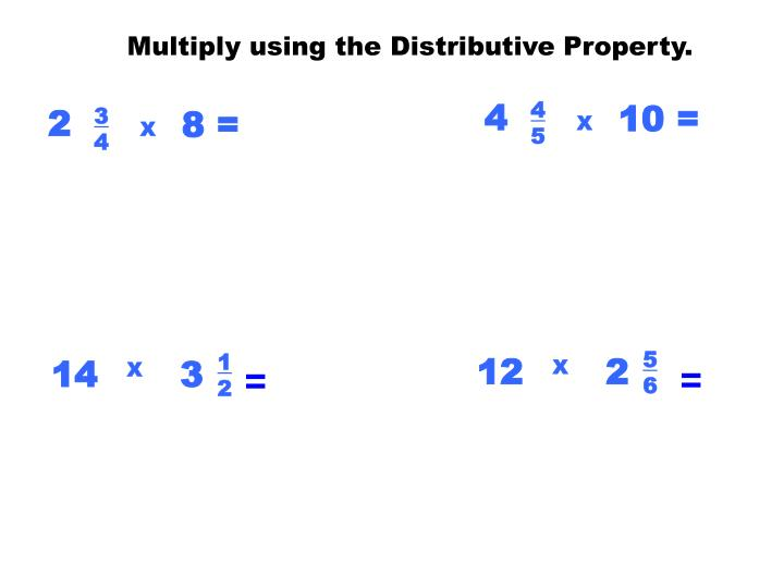 Multiply using the Distributive