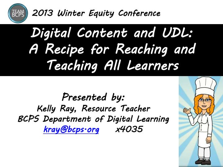 digital content and udl a recipe for reaching and teaching all learners n.