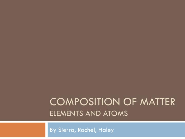 composition of matter elements and atoms n.