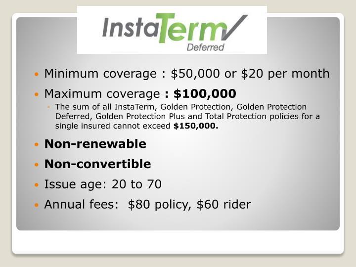 Minimum coverage : $50,000 or $20 per month