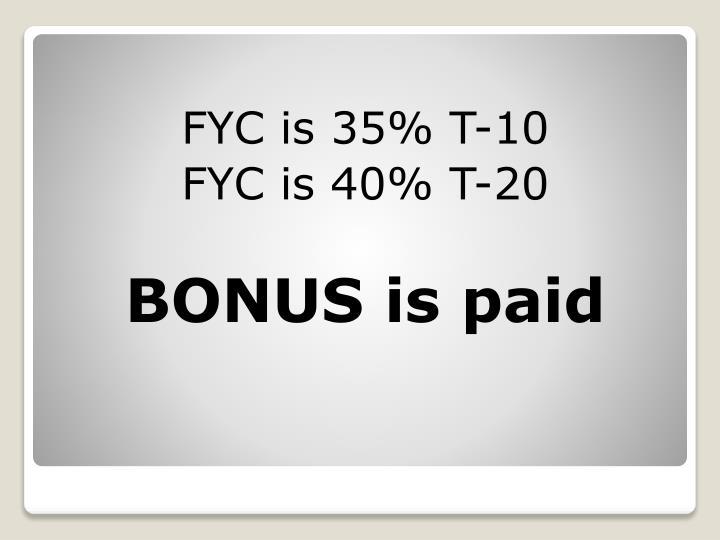FYC is 35% T-10