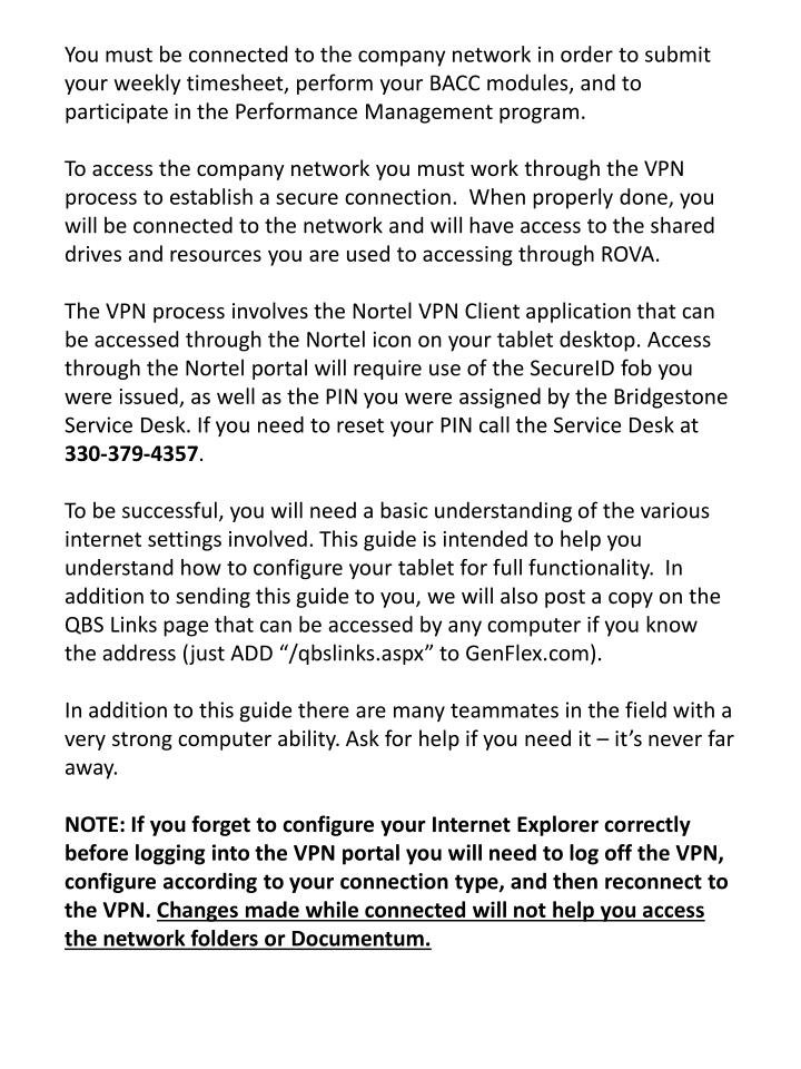 You must be connected to the company network in order to submit your weekly timesheet, perform your ...