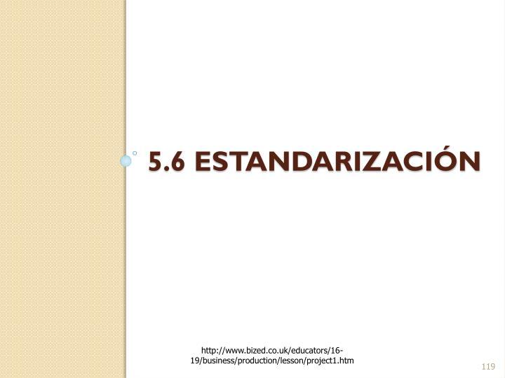 5.6 estandarización