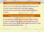 6 departemenisasi menurut kelompok kerja