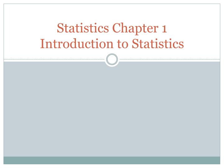 statistics chapter 1 introduction to statistics n.
