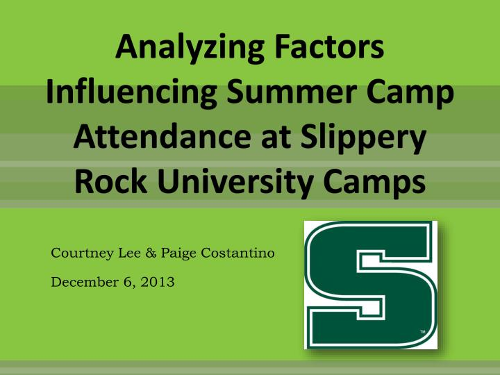 analyzing factors influencing summer camp attendance at slippery rock university camps n.