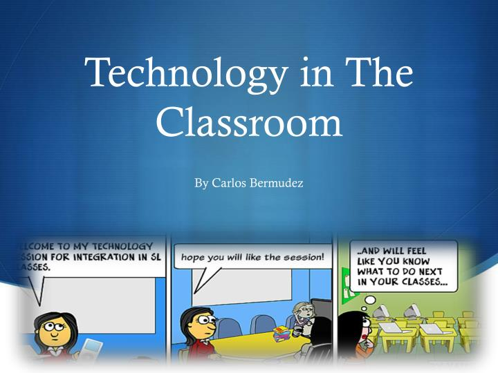 dissertation technology classroom Teachers & technology: identifying uses, barriers, and strategies to support classroom integration dissertation kim wallace, university of.