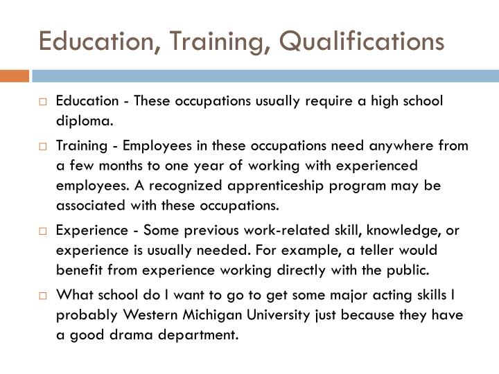 Education, Training, Qualifications