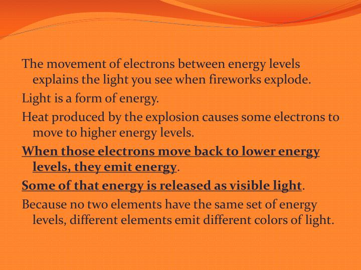The movement of electrons between energy levels explains the light you see when fireworks explode.