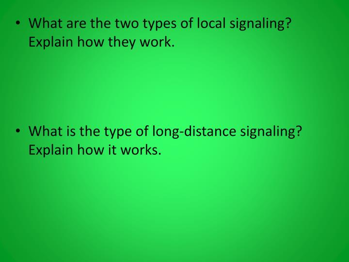 What are the two types of local signaling?  Explain how they work.